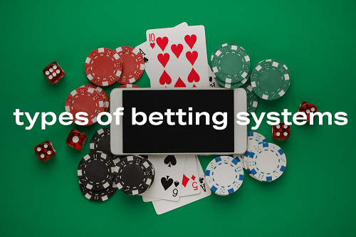 Types of Betting Systems