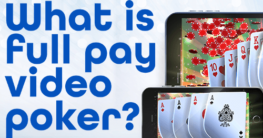 What Is Full Pay Video Poker?